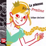 Princesse Rose-Praline